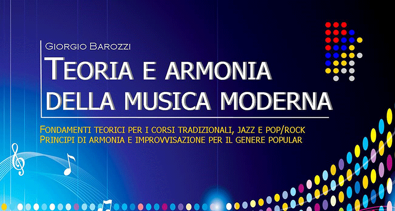 """Pubblicato il libro """"Teoria e armonia della musica moderna"""" di Giorgio Barozzi"""