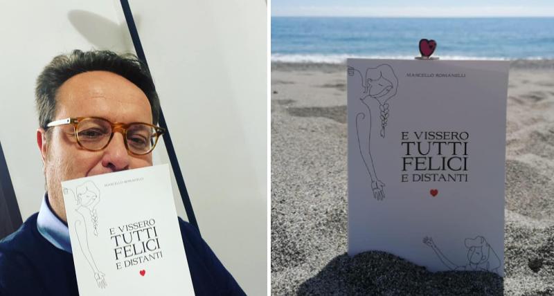 """Un successo il libro """"E vissero tutti felici e distanti"""" di Marcello Romanelli"""